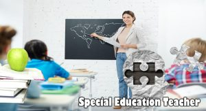 Special Education Teacher - 5 Necessary Qualities Of A very good SEN Teacher